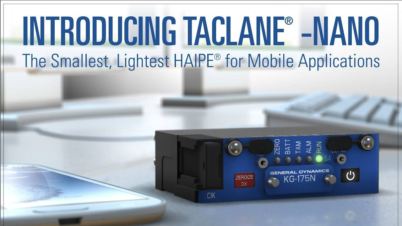 TACLANE-Nano Video Slide - Smallest Lightest HAIPE for Mobile Applications